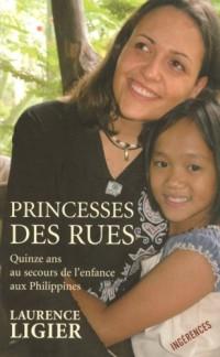 Princesses des rues : Quinze ans au secours de l'enfance aux Philippines