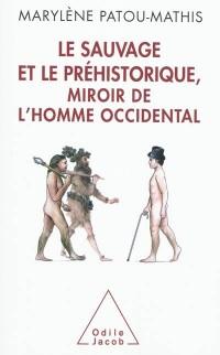 Le sauvage et le préhistorique, miroir de l'Homme occidental