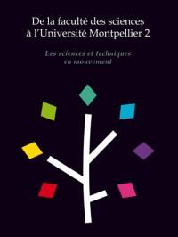 De la faculté des sciences à l'université Montpellier 2 : Les sciences et techniques en mouvement