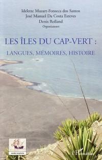 Les îles du Cap-Vert : Langues, mémoires, histoire