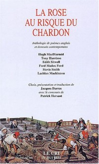 La rose au risque du chardon : Anthologie de poèmes anglais et écossais contemporains