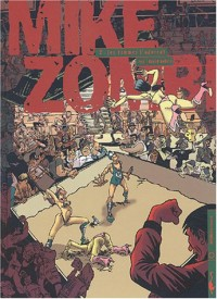 Mike Zombi, tome 2 : Les femmes l'adorent
