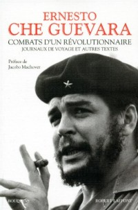 Combats d'un révolutionnaire : Journaux de voyage et autres textes