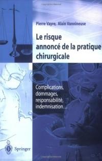 Le risque annoncé de la pratique chirurgicale : Complications, dommages, responsabilité, indemnisation...