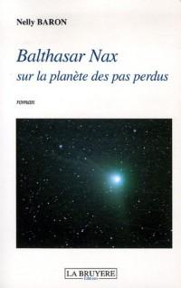 Balthasar Nax sur la planète des pas perdus