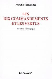 Les dix commandements et le s vertus : Initiation théologique