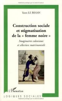 Construction sociale et stigmatisation de la : Imaginaires coloniaux et sélection matrimoniale