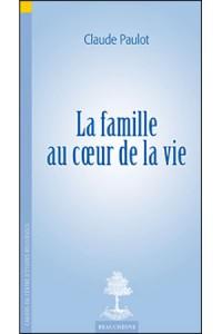 La Famille au Coeur de la Vie