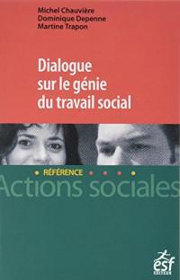 Dialogue sur le génie du travail social