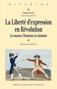 La liberté d'expression en Révolution : Les moeurs, l'honneur, la calomnie