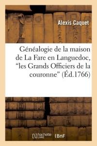 Généalogie de la Fare en Languedoc  ed 1766
