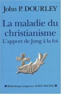 La Maladie du christianisme : L'Apport de Jung à la foi