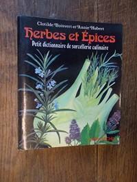 Herbes et épices : Petit dictionnaire de sorcellerie culinaire