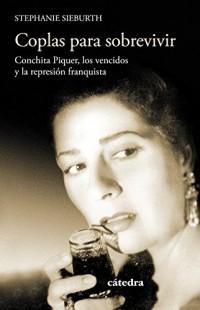 Coplas para sobrevivir: Conchita Piquer, los vencidos y la represión franquista