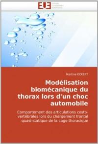 Modélisation biomécanique du thorax lors d'un choc automobile: Comportement des articulations costo- vertébrales lors du chargement frontal quasi-statique de la cage thoracique