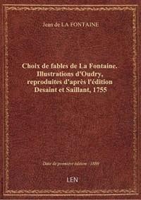 Choix defablesdeLaFontaine. Illustrations d'Oudry, reproduites d'après l'édition Desaint etSail