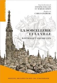 La sorcellerie et la ville, witchcraft and the city
