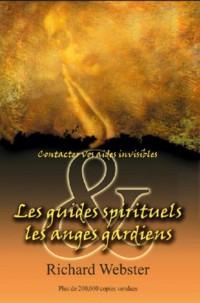 Les guides spirituels et les anges gardiens : Contactez vos aides invisibles