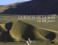 La Route de la Soie : En 68 jours