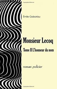Monsieur Lecoq Tome II: L'honneur du nom