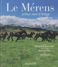 Le Merens, prince noir d'Ariège