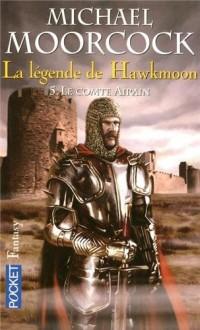 La légende de Hawkmoon, Tome 5 : Le comte Airain