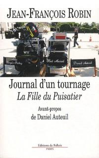 Journal d'un tournage : La Fille du Puisatier
