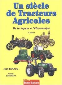 Un siècle de tracteurs agricoles : De la vapeur à l'électronique