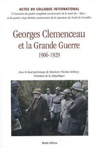 Clémenceau et la Grande Guerre : Actes du colloque tenu au Sénat, à Paris, les 20 et 21 novembre 2009