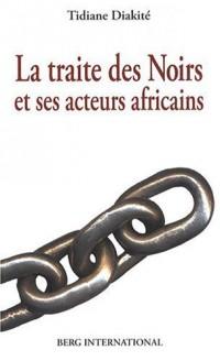 La traite des Noirs et ses acteurs africains : du XVe au XIXe siècle