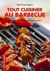 Tout cuisiner au barbecue : 30 recettes salées et sucrées à faire griller !