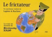 Le Frictateur : La vraie vie inventée de Ricolassky Nazo