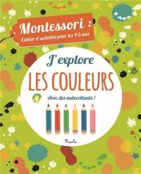 J'explore les couleurs : Montessori : cahier d'activités pour les 3-4 ans
