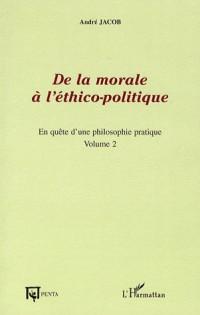 De la morale à l'éthico-politique