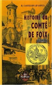 Histoire du comté de Foix : Depuis les temps anciens jusqu'à nos jours, Tome 1