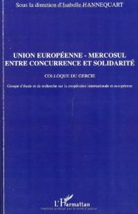 Union européenne-Mercosul entre concurrence et solidarité : Colloque du Gercie