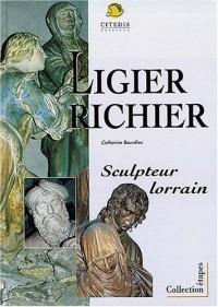Ligier Richier: Sculpteur lorrain