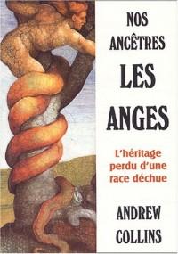 Nos ancêtres les anges : L'héritage d'une race déchue