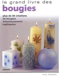Le grand livre des bougies : Plus de 40 créations de bougies minutieusement expliquées