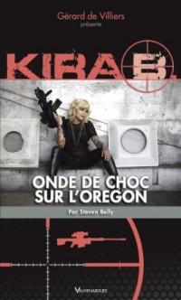 Kira Tome 1 : onde de choc dans l'Orégon