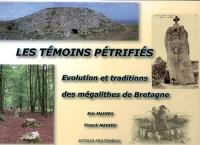 Témoins Petrifies Evolutions et Tradtions des Megalithes