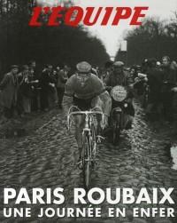 Paris-Roubaix : Une journée en Enfer