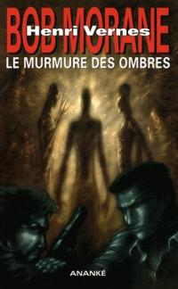 Bob Morane le Murmure des Ombres