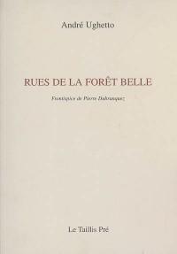 Rues de la forêt belle : Petite kabbale de poèmes entre deux proses