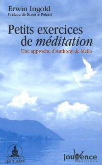 Petits exercices de méditation : Une approche d'Anthony de Mello