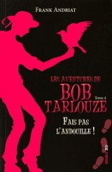 Les aventures de Bob Tarlouze, Tome 4 : Fais pas l'andouille !