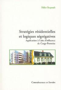 Stratégies résidentielles et logiques ségrégatives : Investigation dans l'aire d'influence de Cergy-Pontoise