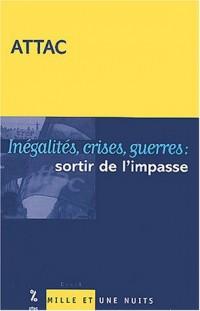 Inégalités, crises, guerres : Sortir de l'impasse