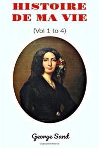 Histoire de ma Vie  (Vol.1 to 4)