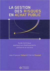 La gestion des risques en achat public : Guide technique appliqué aux établissement sanitaires et sociaux